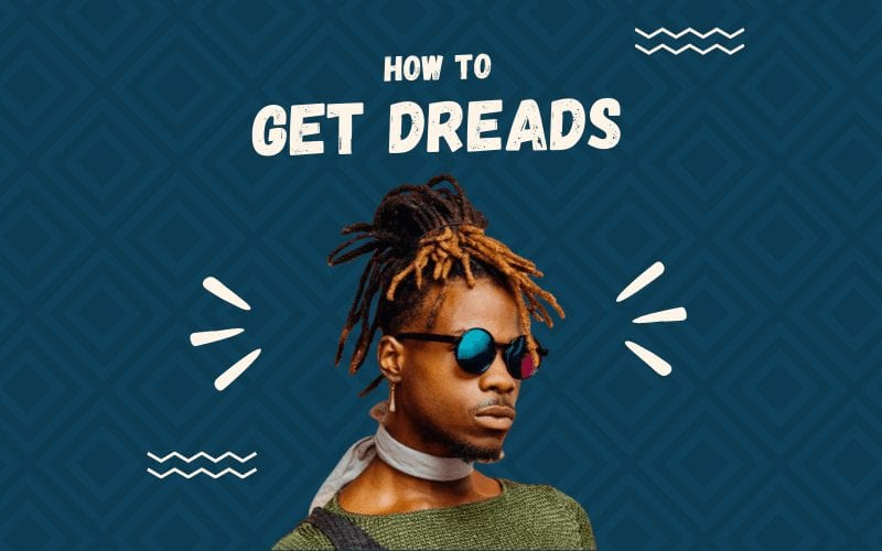 How to get dreads in a featured image showing a man with dreadlocks and wearing sunglasses in the middle of the image